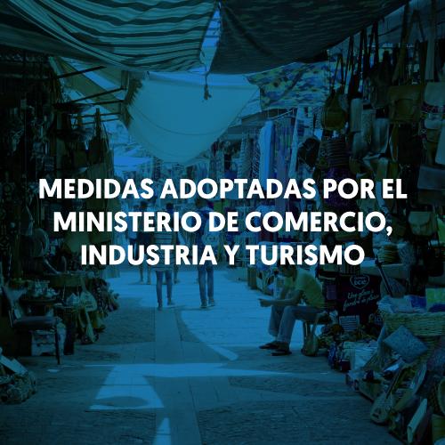 MEDIDAS-ADOPTADAS-POR-EL-MINISTERIO-DE-COMERCIO,-INDUSTRIA-Y-TURISMO